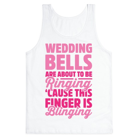 Wedding Bells Are About To Be Ringing Tank Top