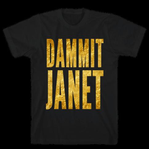Dammit Janet Mens T-Shirt