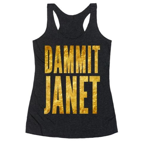 Dammit Janet Racerback Tank Top
