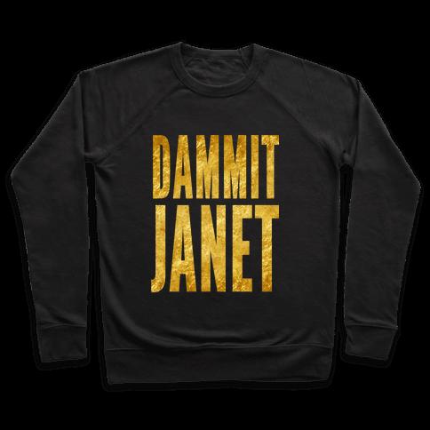 Dammit Janet Pullover