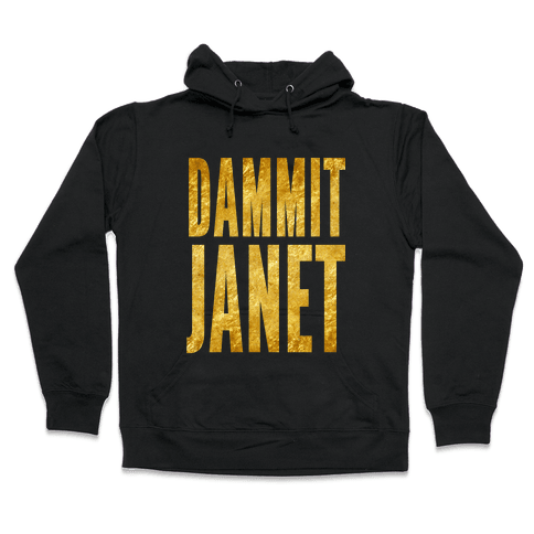 Dammit Janet Hooded Sweatshirt