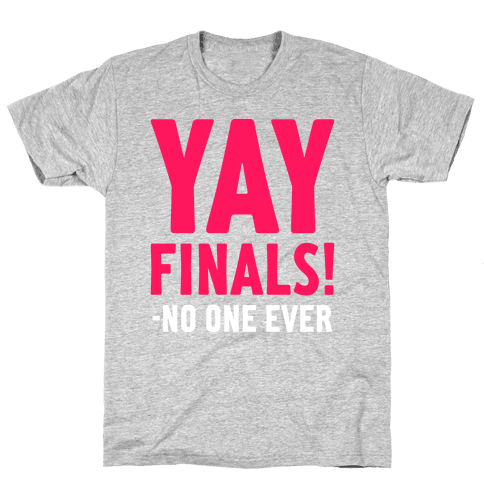 Yay Finals! Mens T-Shirt