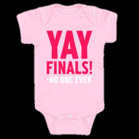 Yay Finals! Baby Onesy