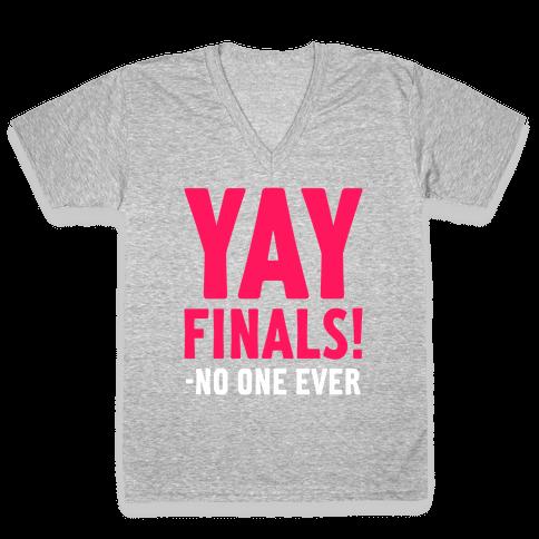 Yay Finals! V-Neck Tee Shirt