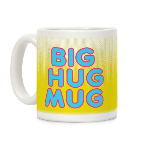 Neon Big Hug Mug Parody Coffee Mug