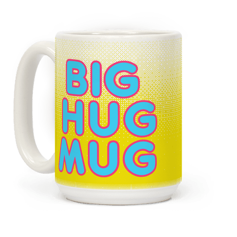 Neon Big Hug Mug Parody