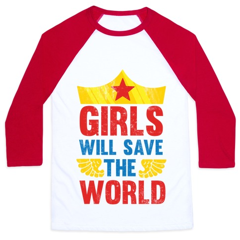 Girls Will Save The World Baseball Tee