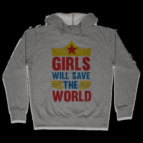 Girls Will Save The World Hooded Sweatshirt