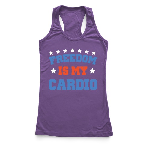 Freedom Is My Cardio Racerback Tank Top