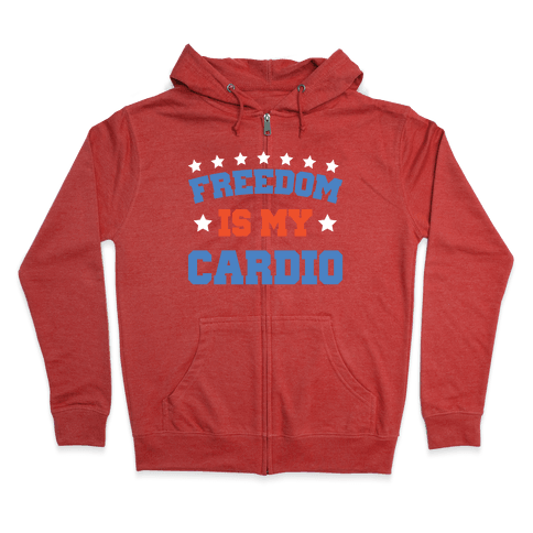 Freedom Is My Cardio Zip Hoodie