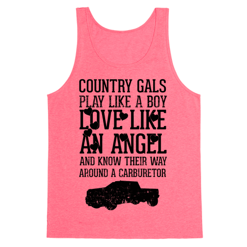 Country Gals Play Like A Boy Love Like An Angel And Know Their Way Around A Carburetor Tank Top