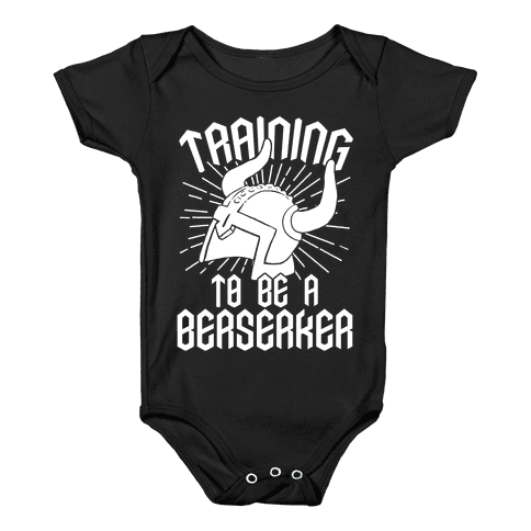 Training To Be A Berserker Baby Onesy