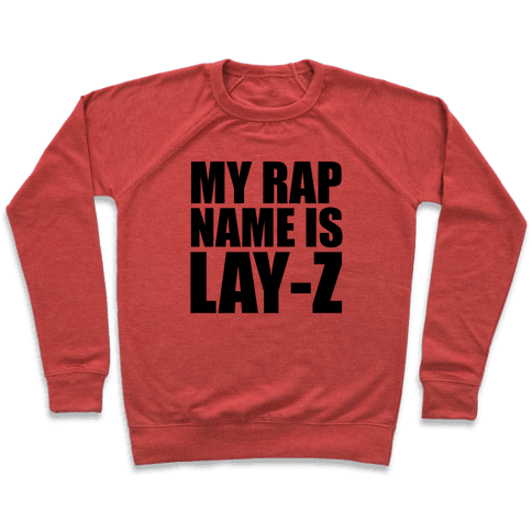 My Rap Name is Lay-Z Pullover