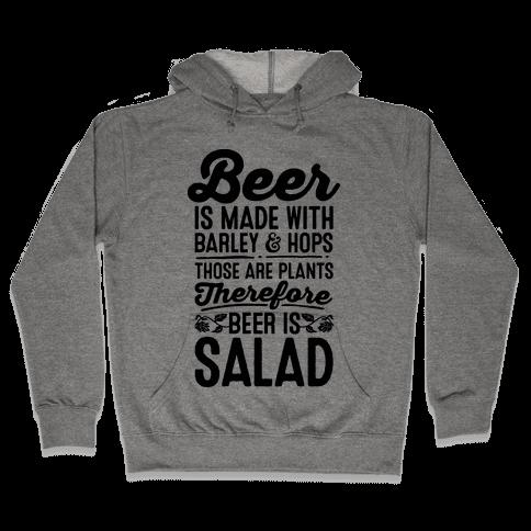 Beer is Salad Hooded Sweatshirt