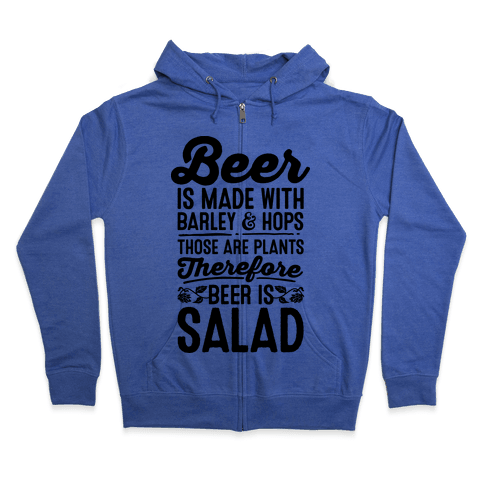Beer is Salad Zip Hoodie