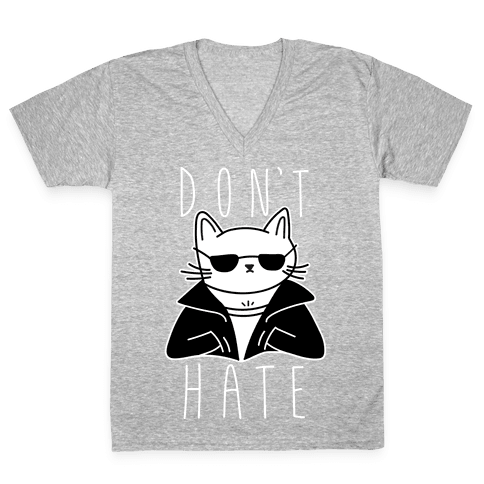 Don't Hate V-Neck Tee Shirt