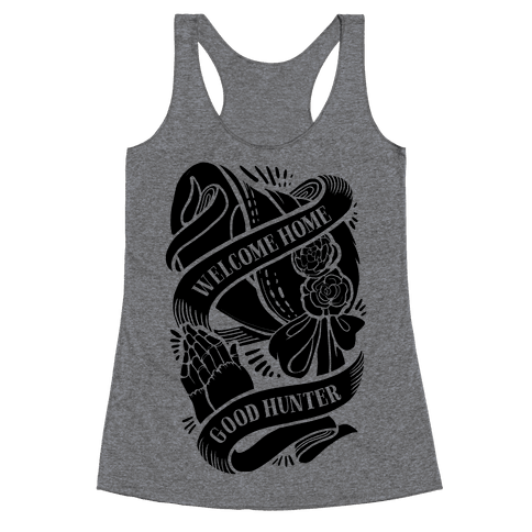 Welcome Home Good Hunter Racerback Tank Top