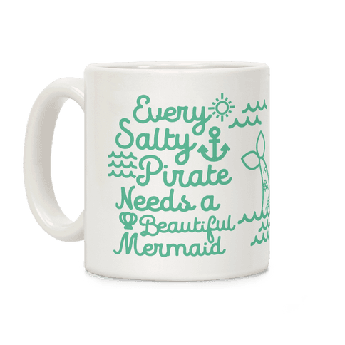 Every Salty Pirate Needs a Beautiful Mermaid Mug Coffee Mug