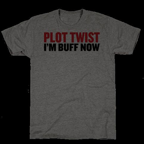 Plot Twist! I'm Buff Now