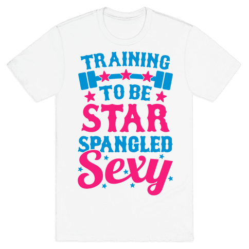 Training To Be Star Spangled Sexy Mens T-Shirt