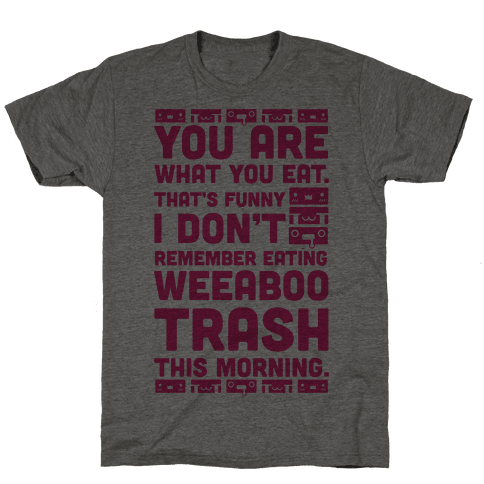I Don't Remember Eating Weeaboo Trash This Morning Mens T-Shirt