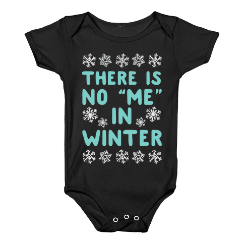 "There Is No ""Me"" In Winter Baby Onesy"