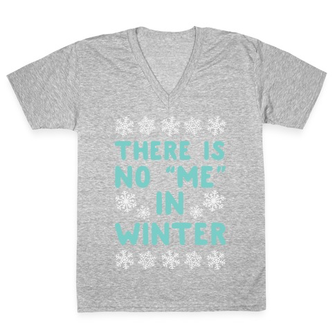 """There Is No """"Me"""" In Winter V-Neck Tee Shirt"""