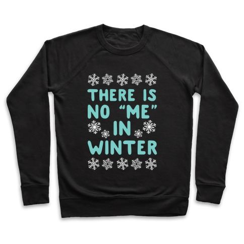 "There Is No ""Me"" In Winter Pullover"