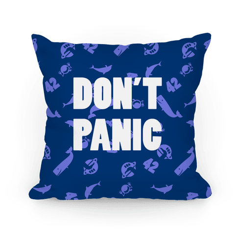 Don't Panic Pillow Pillow