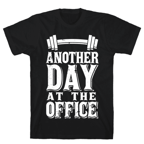 Another Day At The Office  Mens T-Shirt