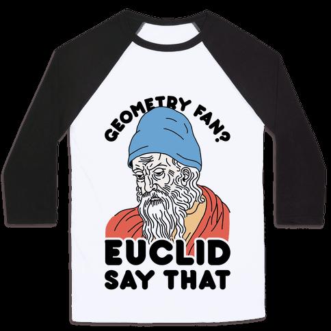 Geometry Fan? Euclid Say That Baseball Tee