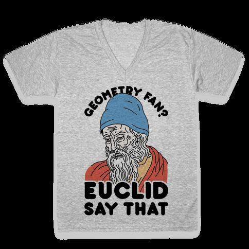 Geometry Fan? Euclid Say That V-Neck Tee Shirt
