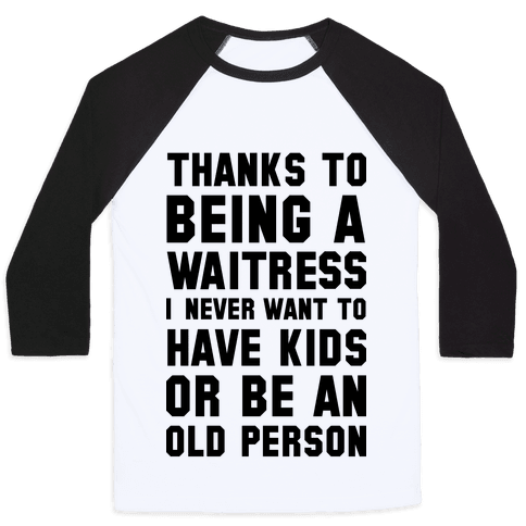 Thanks to Being a Waitress Baseball Tee