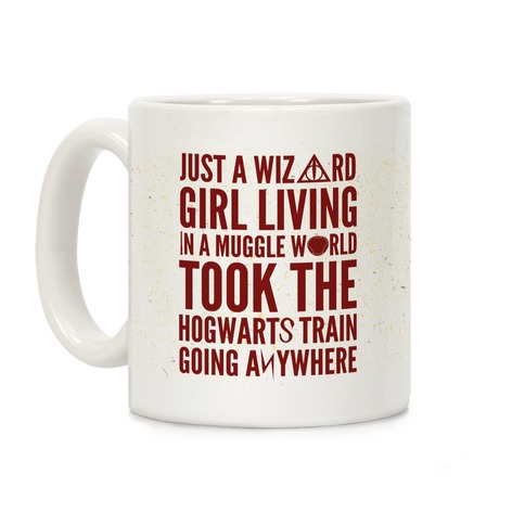 Just A Wizard Girl Living In A Muggle World Coffee Mug