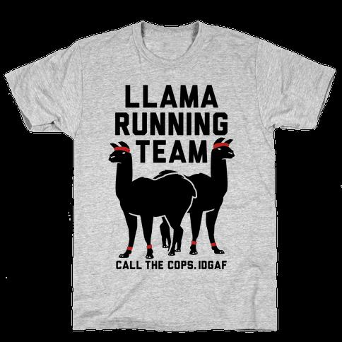 Llama Running Team - Call The Cops IDGAF Mens T-Shirt