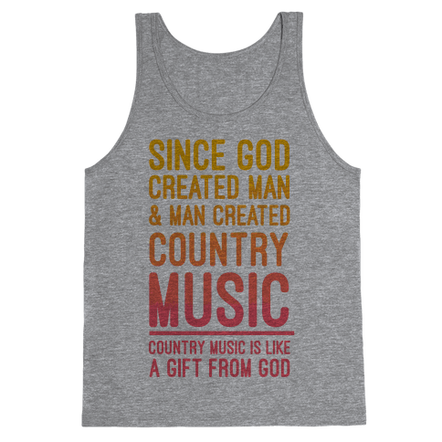 Country Music is a Gift From God Tank Top