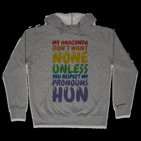 Respect My Pronouns Hun Hooded Sweatshirt