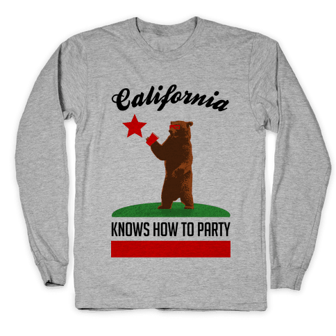 California Knows How to Party Long Sleeve T-Shirt