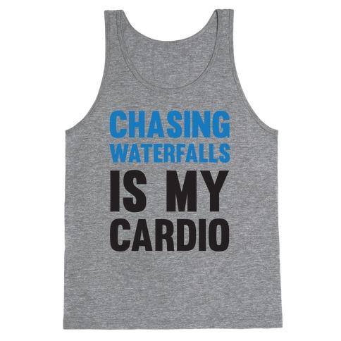 Chasing Waterfalls Is My Cardio Tank Top
