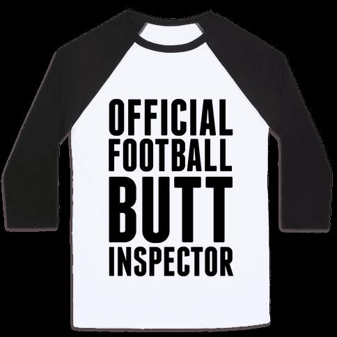 Official Football Butt Inspector Baseball Tee
