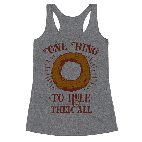 One Onion Ring to Rule Them All Racerback Tank Top