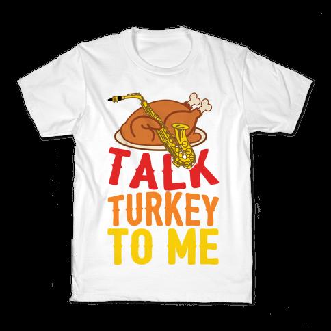 Talk Turkey To Me Kids T-Shirt