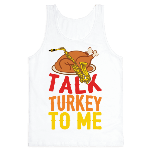 Talk Turkey To Me Tank Top