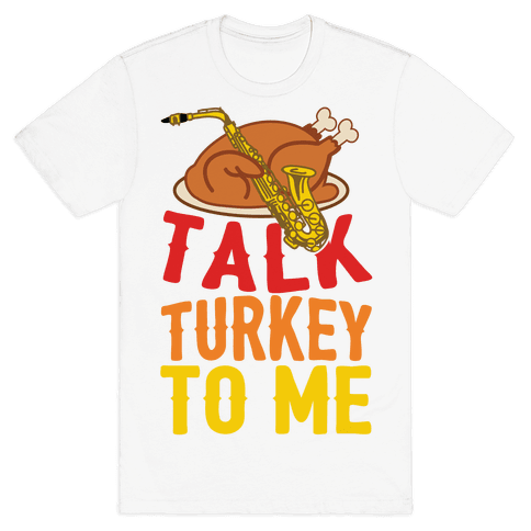 Talk Turkey To Me Mens T-Shirt