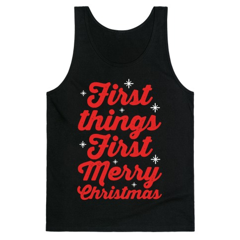 First Things First Merry Christmas Tank Top