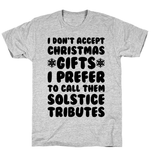 I Prefer To Call Them Solstice Tributes T-Shirt