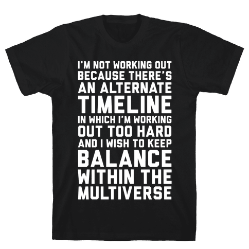 I Don't Work Out Mens T-Shirt