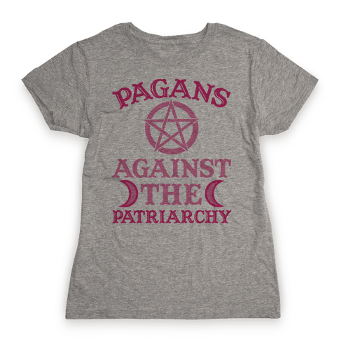 Pagans Against The Patriarchy Womens T Shirt