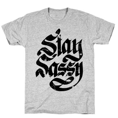 Stay Sassy T-Shirt