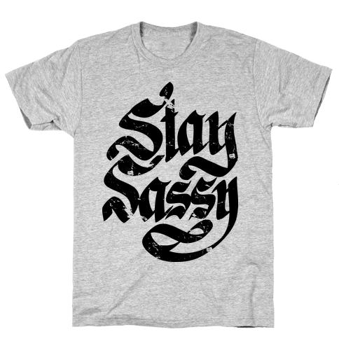 Stay Sassy Mens T-Shirt
